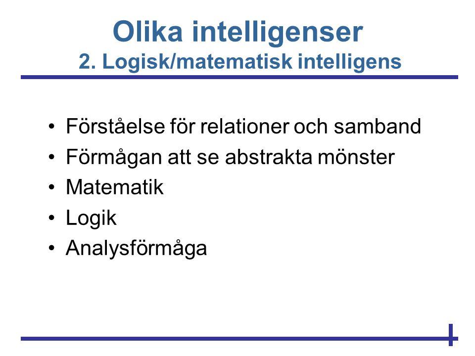Olika intelligenser 2. Logisk/matematisk intelligens