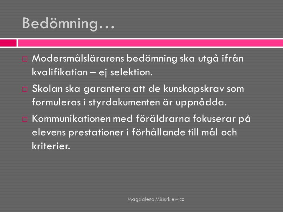 Bedömning… Modersmålslärarens bedömning ska utgå ifrån kvalifikation – ej selektion.