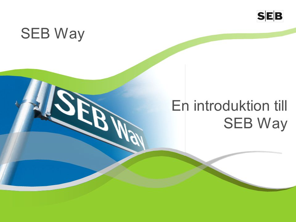 En introduktion till SEB Way