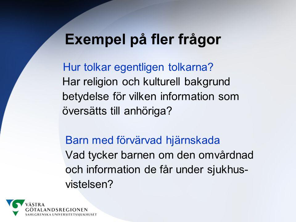 Exempel på fler frågor Har religion och kulturell bakgrund
