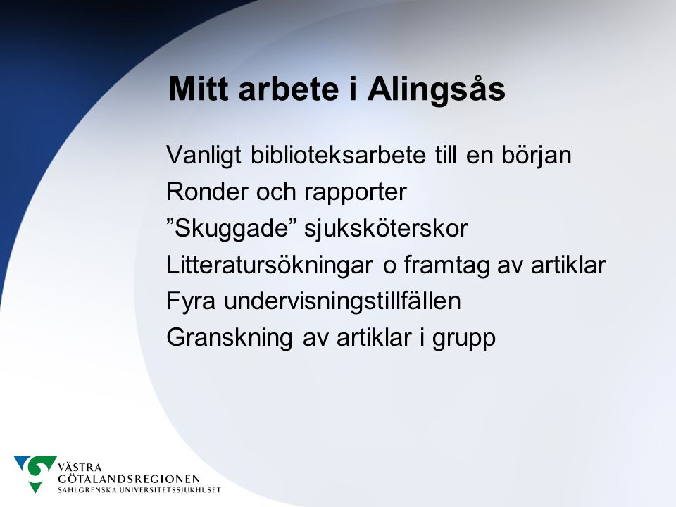 Mitt arbete i Alingsås Vanligt biblioteksarbete till en början
