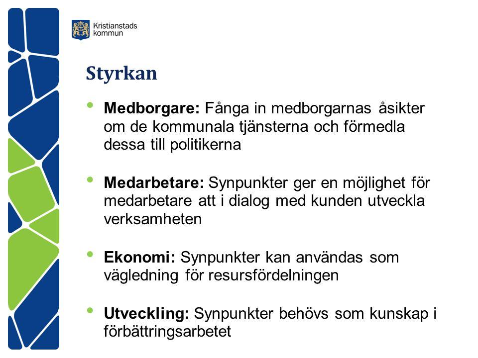 Styrkan Medborgare: Fånga in medborgarnas åsikter om de kommunala tjänsterna och förmedla dessa till politikerna.