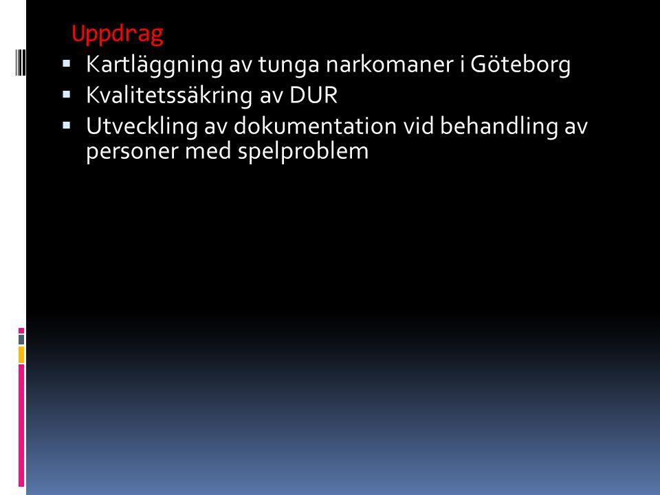 Uppdrag Kartläggning av tunga narkomaner i Göteborg. Kvalitetssäkring av DUR.