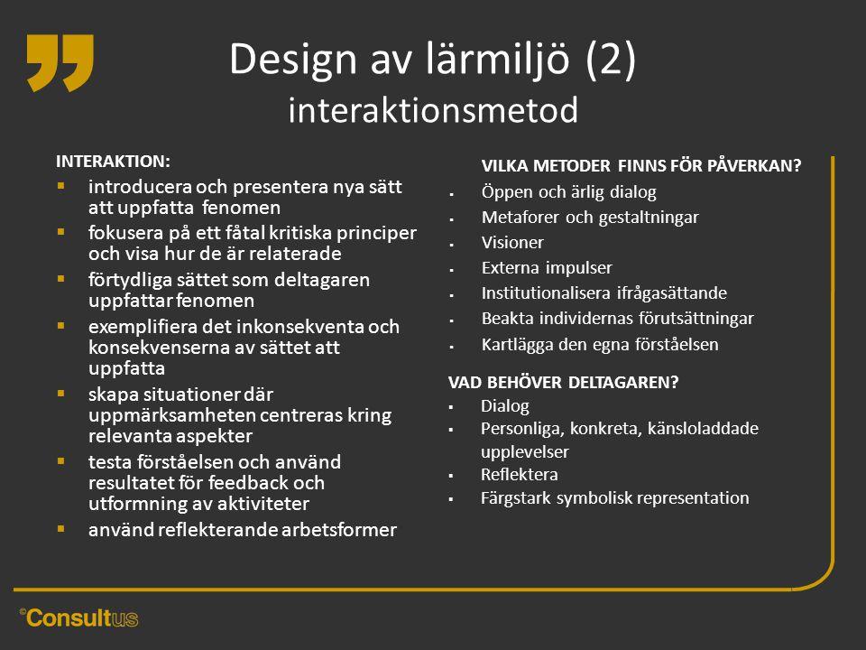 Design av lärmiljö (2) interaktionsmetod