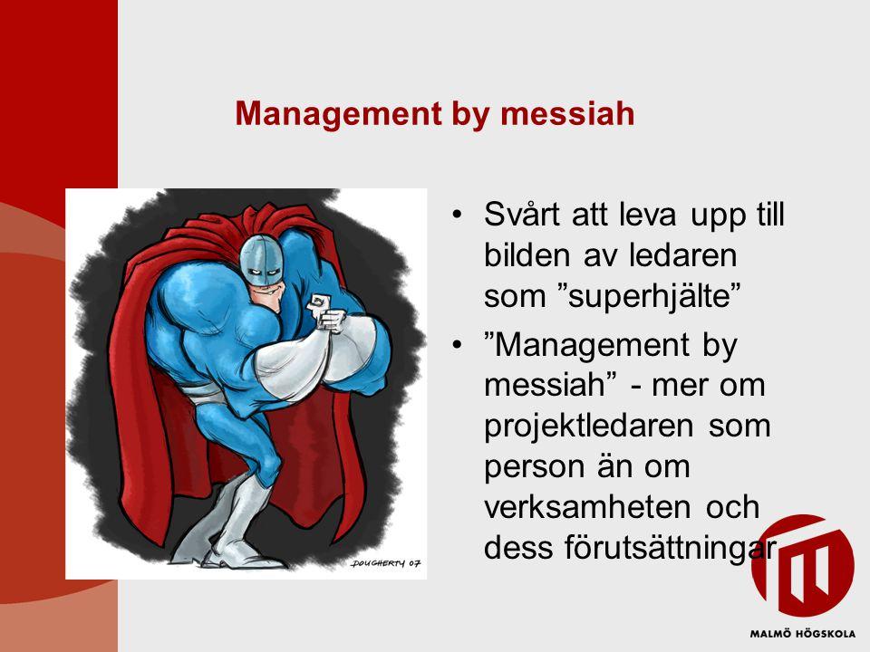 Management by messiah Svårt att leva upp till bilden av ledaren som superhjälte
