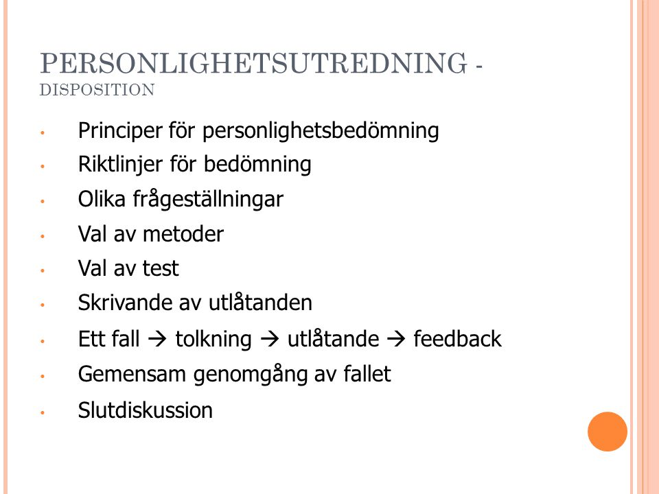 PERSONLIGHETSUTREDNING -DISPOSITION