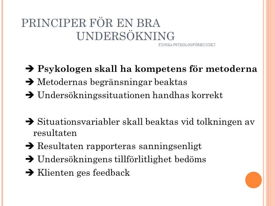 PRINCIPER FÖR EN BRA UNDERSÖKNING FINSKA PSYKOLOGFÖRBUNDET
