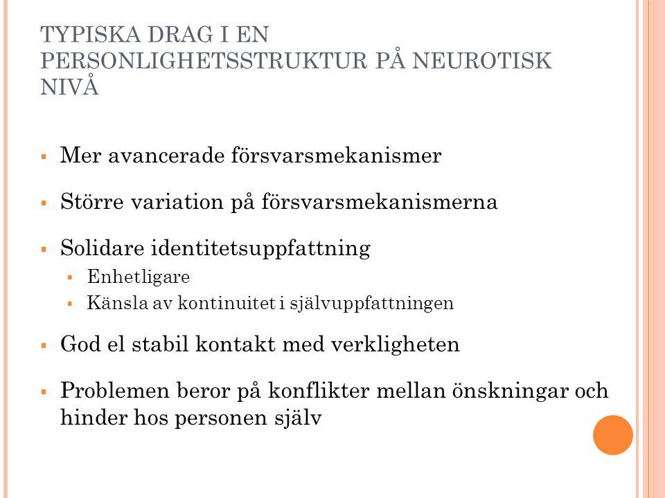 TYPISKA DRAG I EN PERSONLIGHETSSTRUKTUR PÅ NEUROTISK NIVÅ