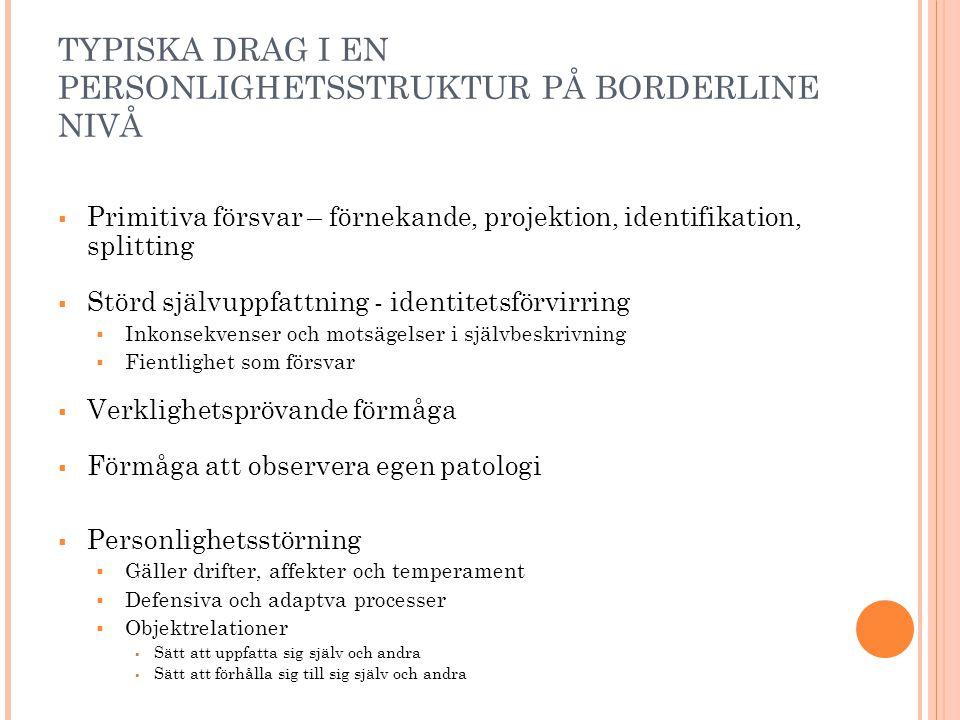 TYPISKA DRAG I EN PERSONLIGHETSSTRUKTUR PÅ BORDERLINE NIVÅ