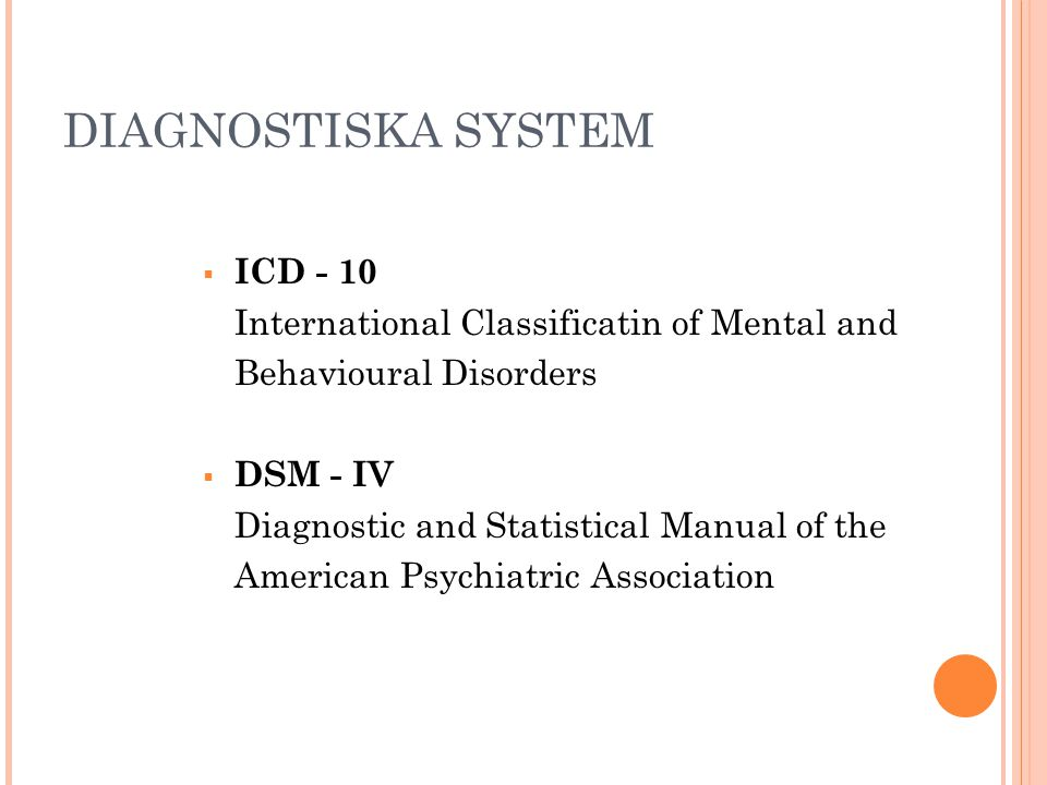 DIAGNOSTISKA SYSTEM ICD - 10 International Classificatin of Mental and