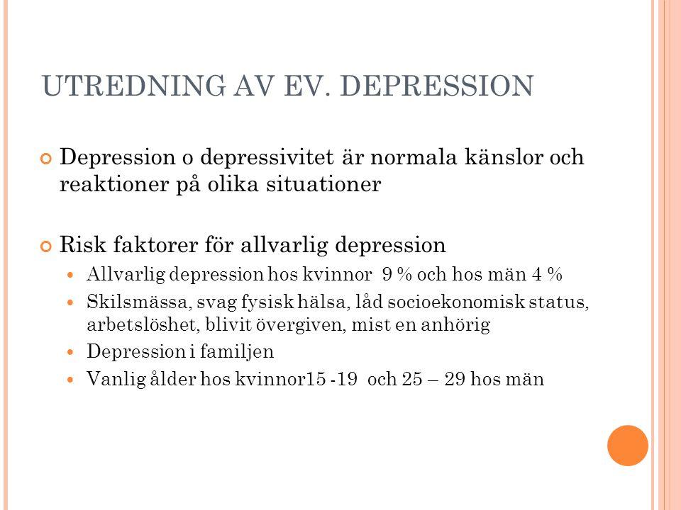 UTREDNING AV EV. DEPRESSION