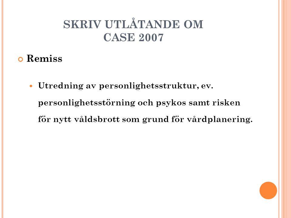 SKRIV UTLÅTANDE OM CASE 2007