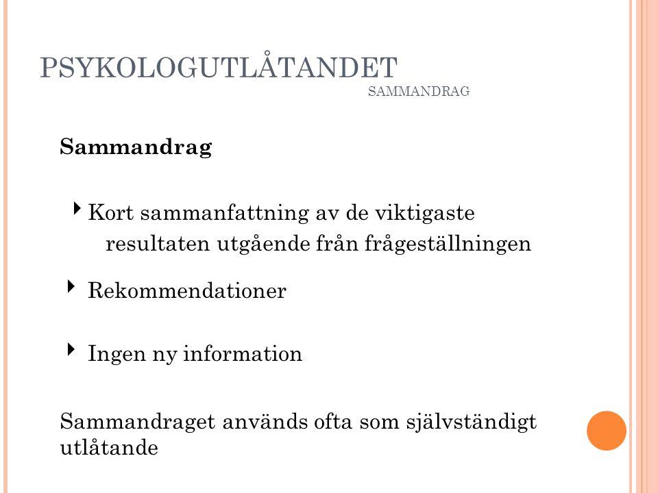 PSYKOLOGUTLÅTANDET SAMMANDRAG