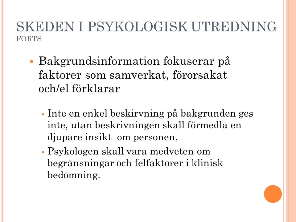 SKEDEN I PSYKOLOGISK UTREDNING FORTS