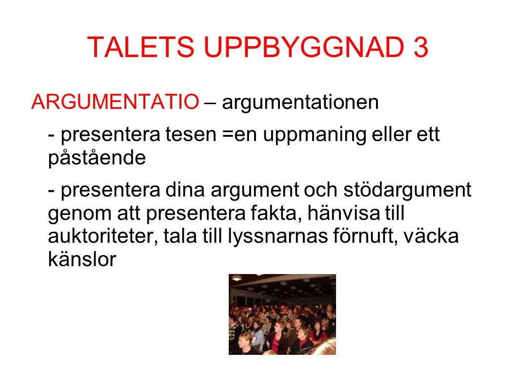 TALETS UPPBYGGNAD 3 ARGUMENTATIO – argumentationen