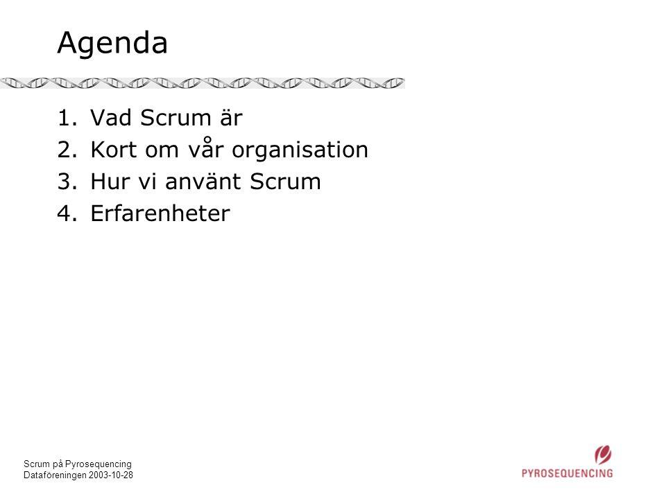 Agenda Vad Scrum är Kort om vår organisation Hur vi använt Scrum