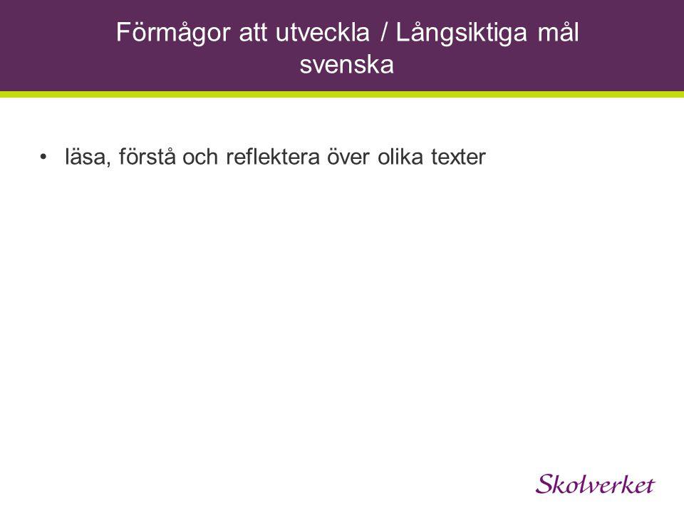 Förmågor att utveckla / Långsiktiga mål svenska