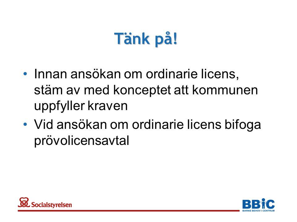 Tänk på! Innan ansökan om ordinarie licens, stäm av med konceptet att kommunen uppfyller kraven.