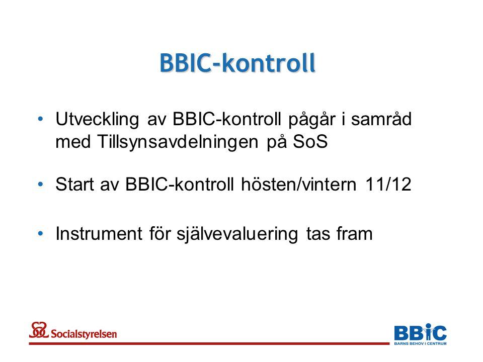 BBIC-kontroll Utveckling av BBIC-kontroll pågår i samråd med Tillsynsavdelningen på SoS. Start av BBIC-kontroll hösten/vintern 11/12.