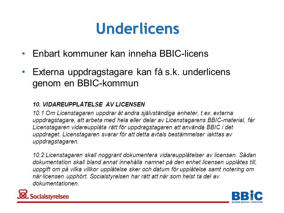 Underlicens Enbart kommuner kan inneha BBIC-licens