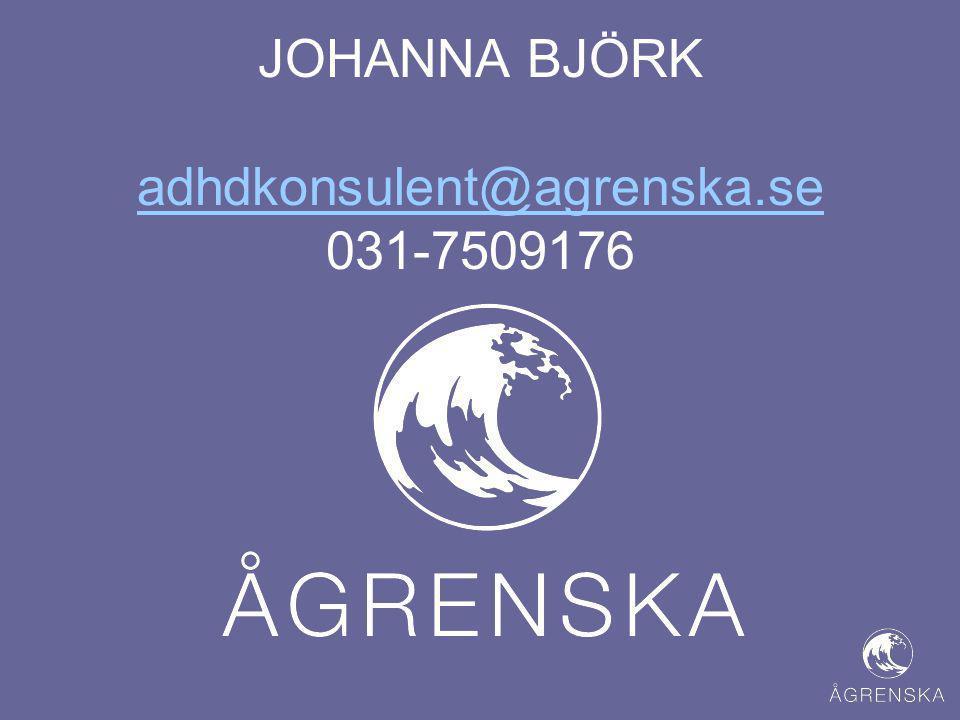 JOHANNA BJÖRK adhdkonsulent@agrenska.se 031-7509176