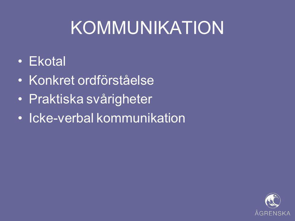 KOMMUNIKATION Ekotal Konkret ordförståelse Praktiska svårigheter