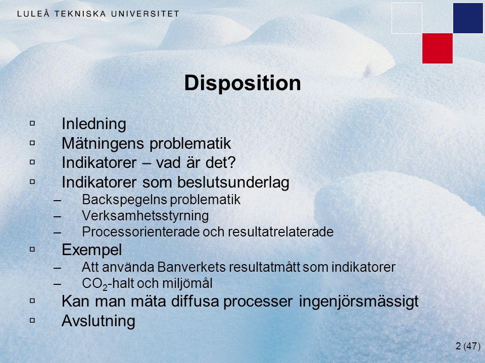 Disposition Inledning Mätningens problematik Indikatorer – vad är det
