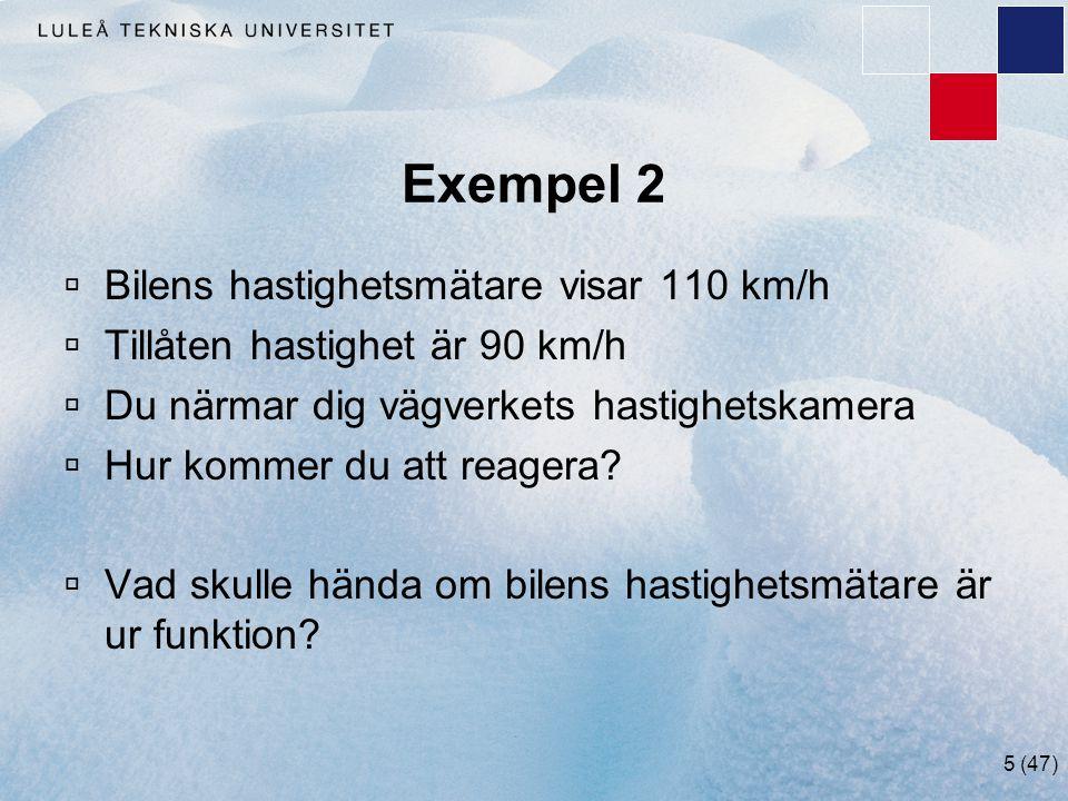 Exempel 2 Bilens hastighetsmätare visar 110 km/h