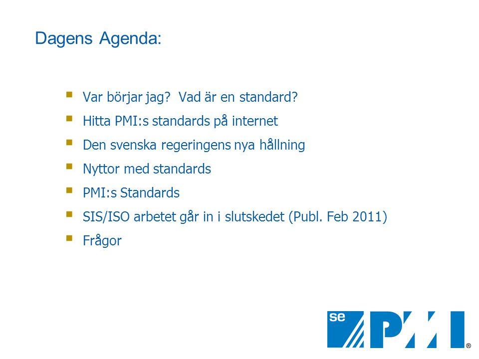 Dagens Agenda: Var börjar jag Vad är en standard