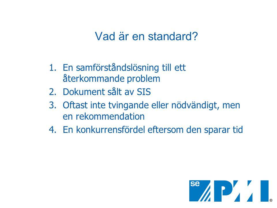 Vad är en standard En samförståndslösning till ett återkommande problem. Dokument sålt av SIS.