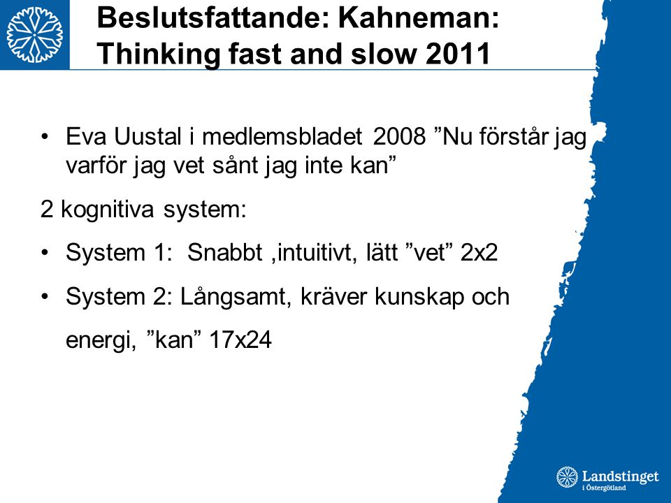 Beslutsfattande: Kahneman: Thinking fast and slow 2011