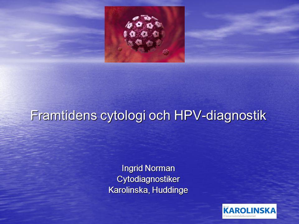 Framtidens cytologi och HPV-diagnostik