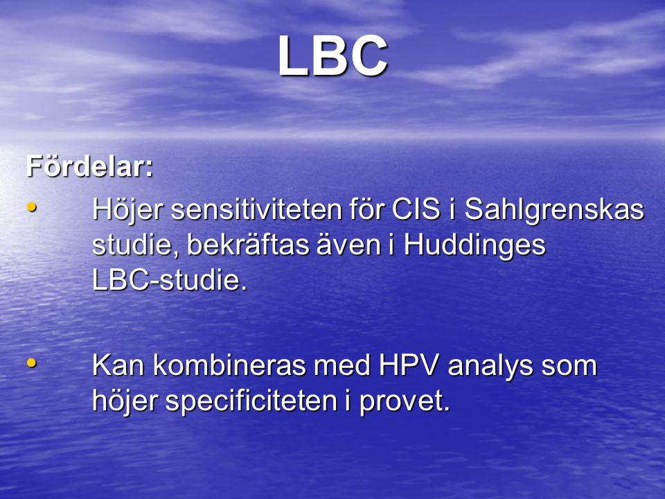 LBC Fördelar: Höjer sensitiviteten för CIS i Sahlgrenskas studie, bekräftas även i Huddinges LBC-studie.