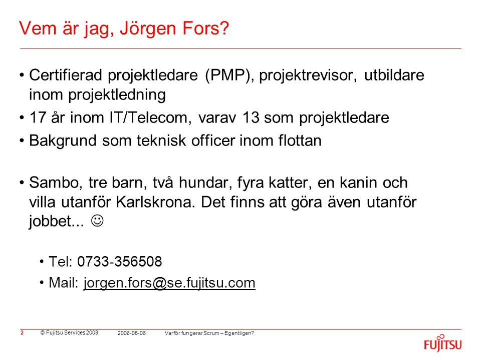 Vem är jag, Jörgen Fors Certifierad projektledare (PMP), projektrevisor, utbildare inom projektledning.
