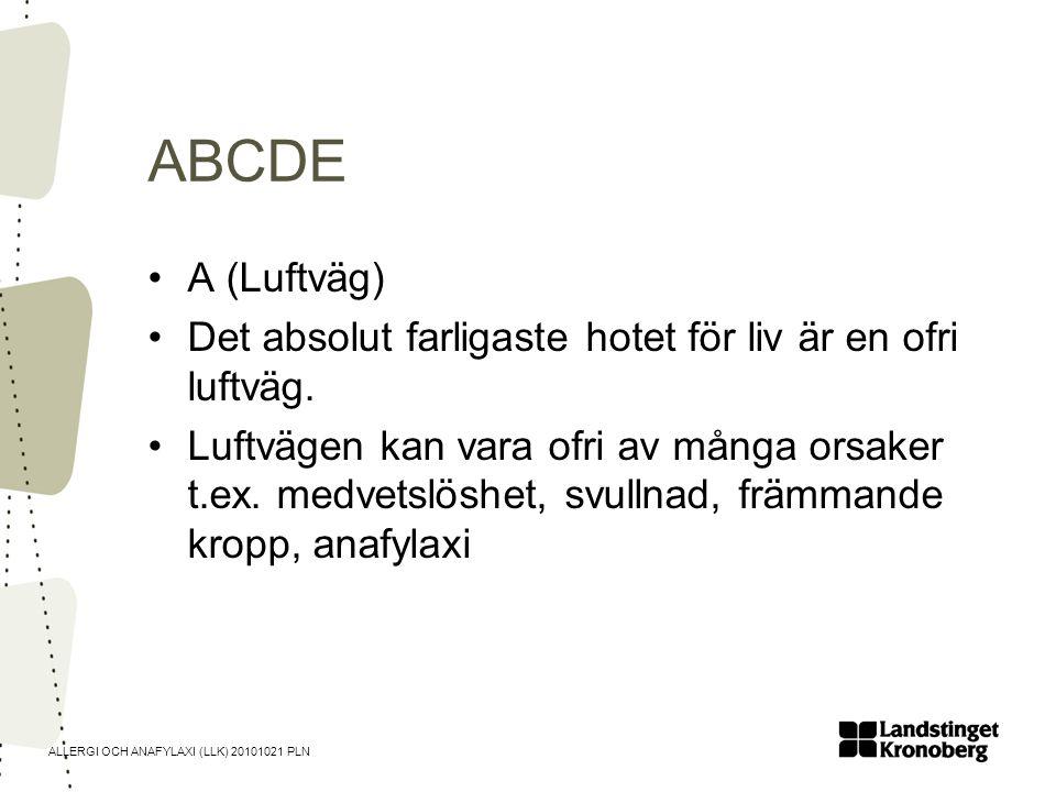 ABCDE A (Luftväg) Det absolut farligaste hotet för liv är en ofri luftväg.