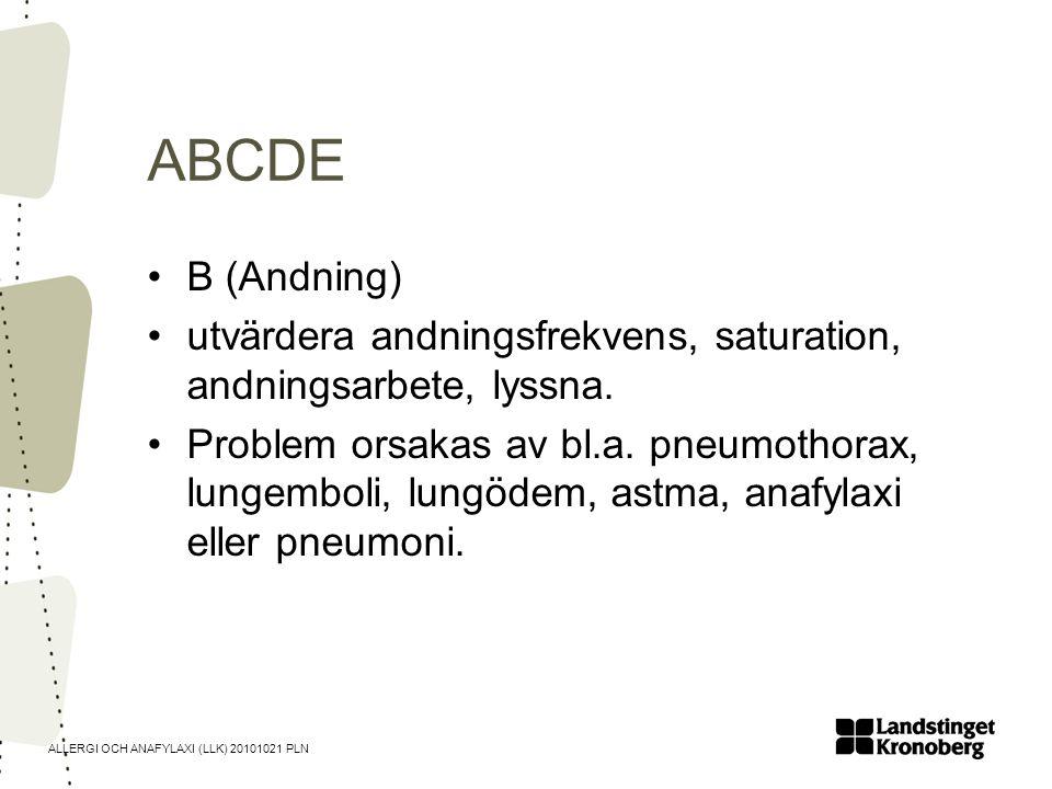 ABCDE B (Andning) utvärdera andningsfrekvens, saturation, andningsarbete, lyssna.