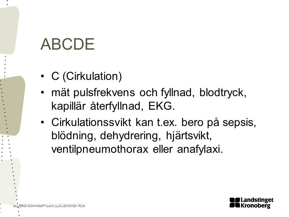 ABCDE C (Cirkulation) mät pulsfrekvens och fyllnad, blodtryck, kapillär återfyllnad, EKG.