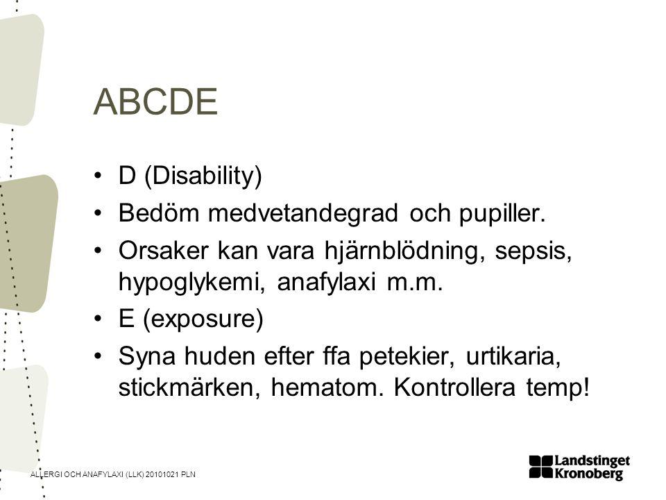 ABCDE D (Disability) Bedöm medvetandegrad och pupiller.
