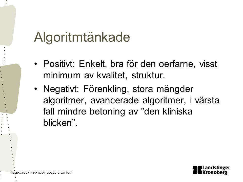Algoritmtänkade Positivt: Enkelt, bra för den oerfarne, visst minimum av kvalitet, struktur.