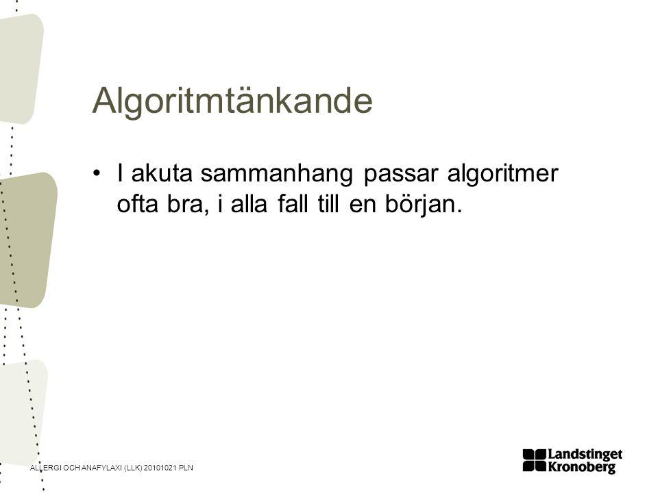 Algoritmtänkande I akuta sammanhang passar algoritmer ofta bra, i alla fall till en början.