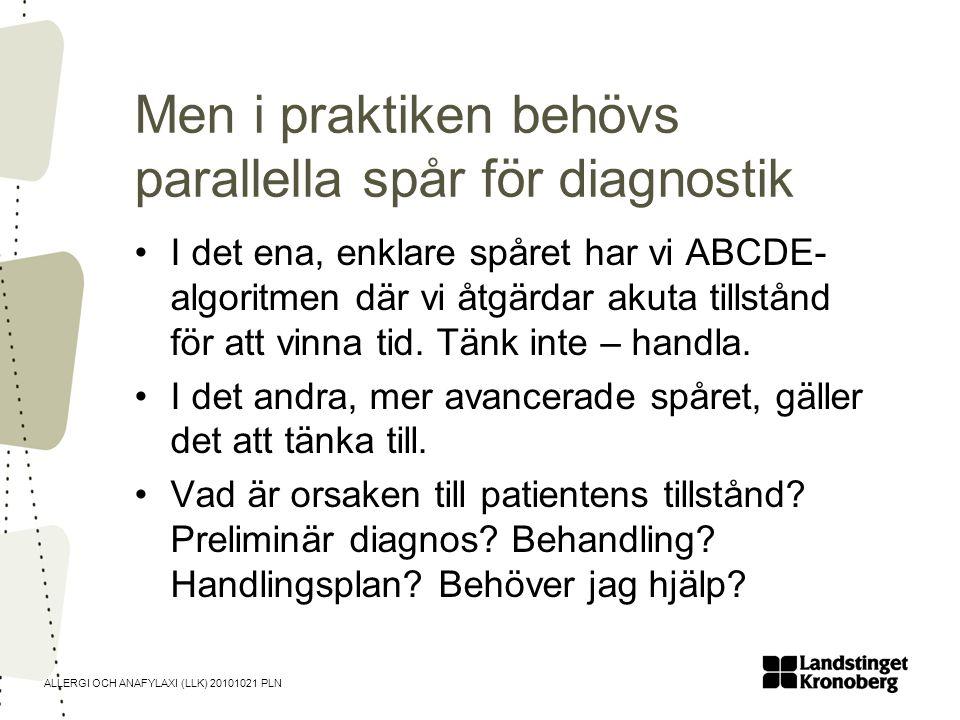 Men i praktiken behövs parallella spår för diagnostik