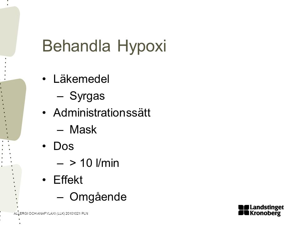 Behandla Hypoxi Läkemedel Syrgas Administrationssätt Mask Dos