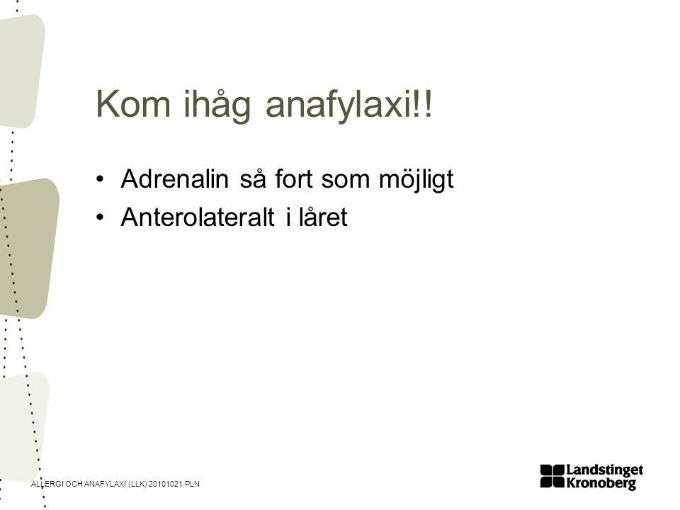 Kom ihåg anafylaxi!! Adrenalin så fort som möjligt