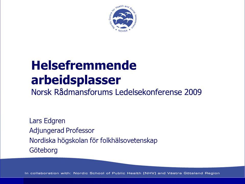Helsefremmende arbeidsplasser Norsk Rådmansforums Ledelsekonferense 2009