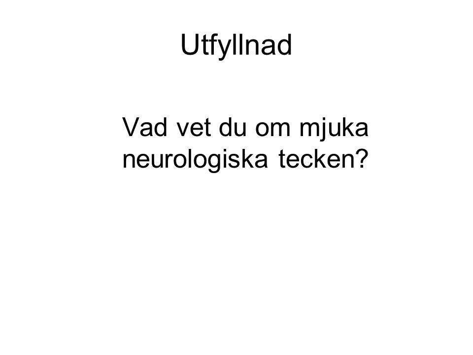 Vad vet du om mjuka neurologiska tecken
