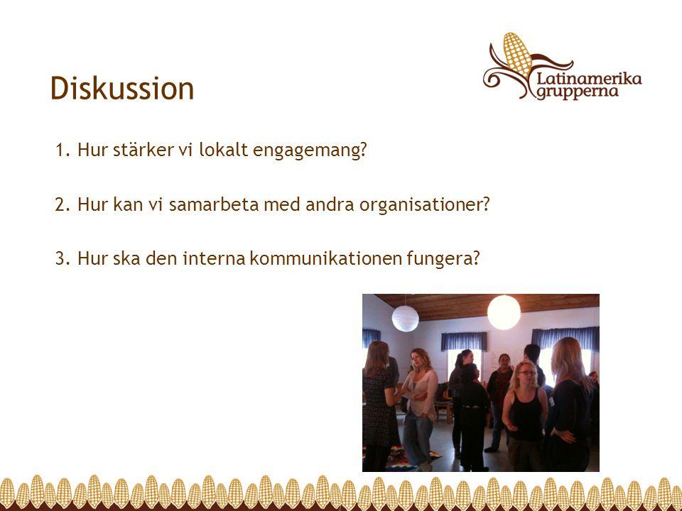 Diskussion 1. Hur stärker vi lokalt engagemang