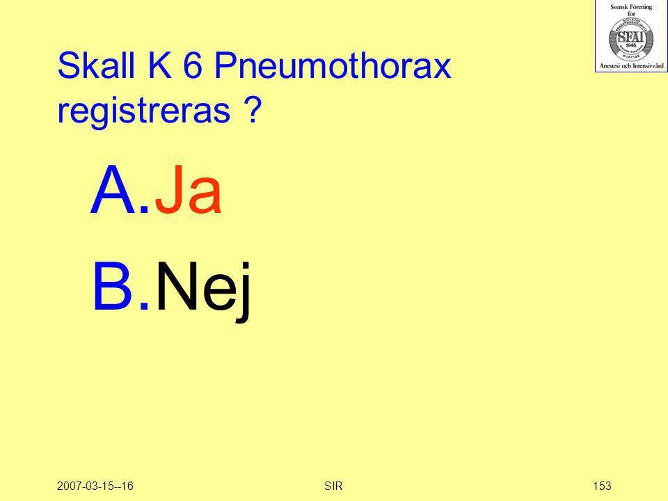 Skall K 6 Pneumothorax registreras