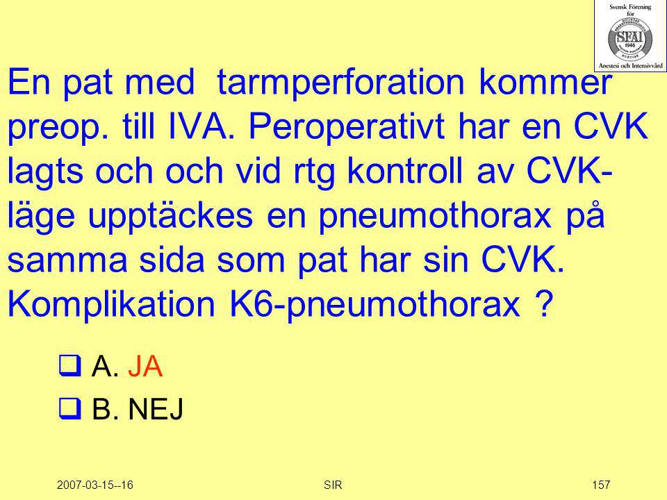 En pat med tarmperforation kommer preop. till IVA