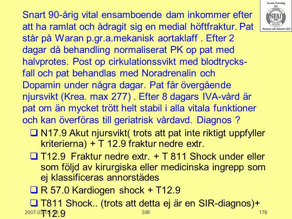T811 Shock.. (trots att detta ej är en SIR-diagnos)+ T12.9