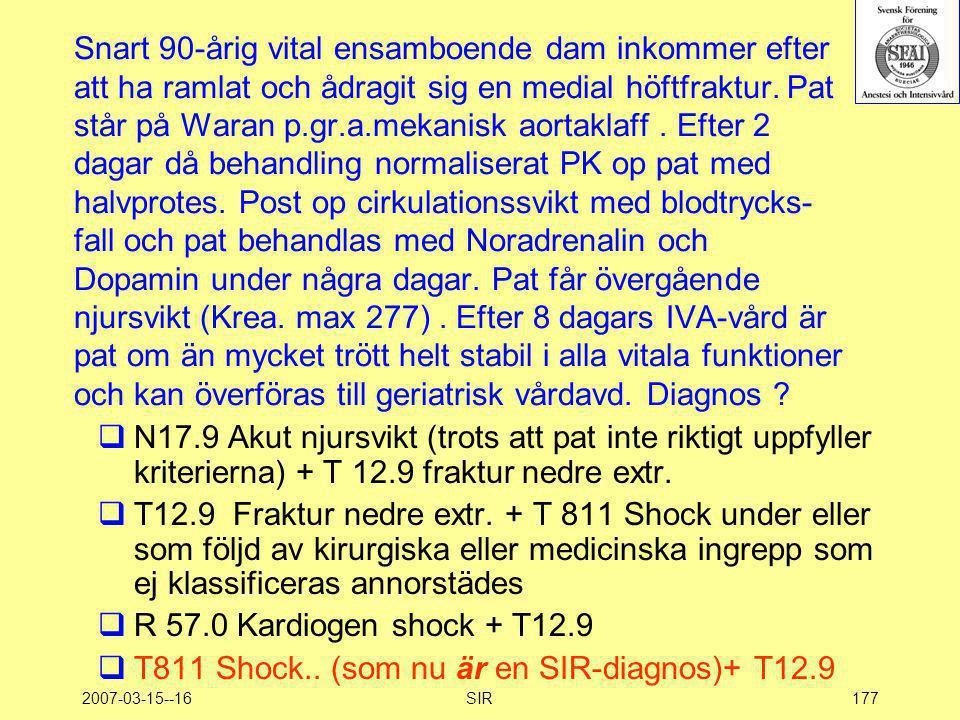 T811 Shock.. (som nu är en SIR-diagnos)+ T12.9